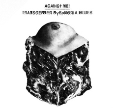 Against Me! – Transgender Dysphoria Blues-500