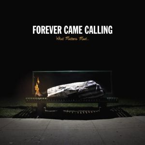 ForeverCameCalling-WhatMattersMost