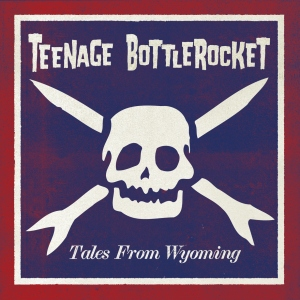 teenage_bottlerocket_tales_from_wymoning_cover_use_this